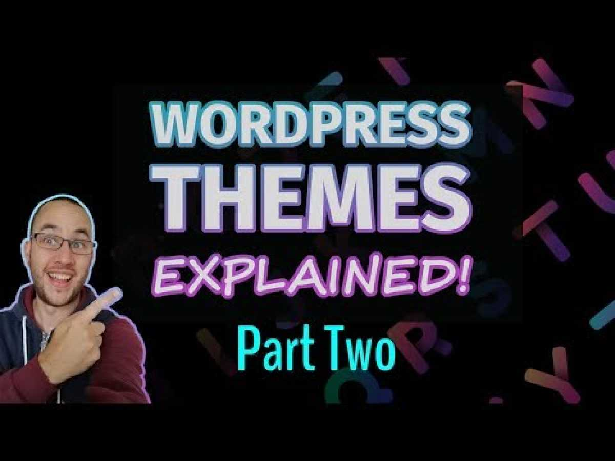 How To Choose A Wordpress Theme For Blogs - Part TWO