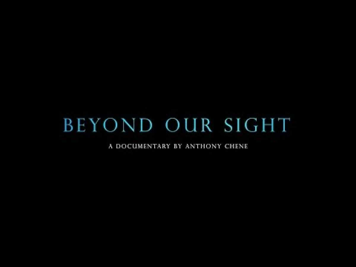 Beyond Our Sight - documentary (52')