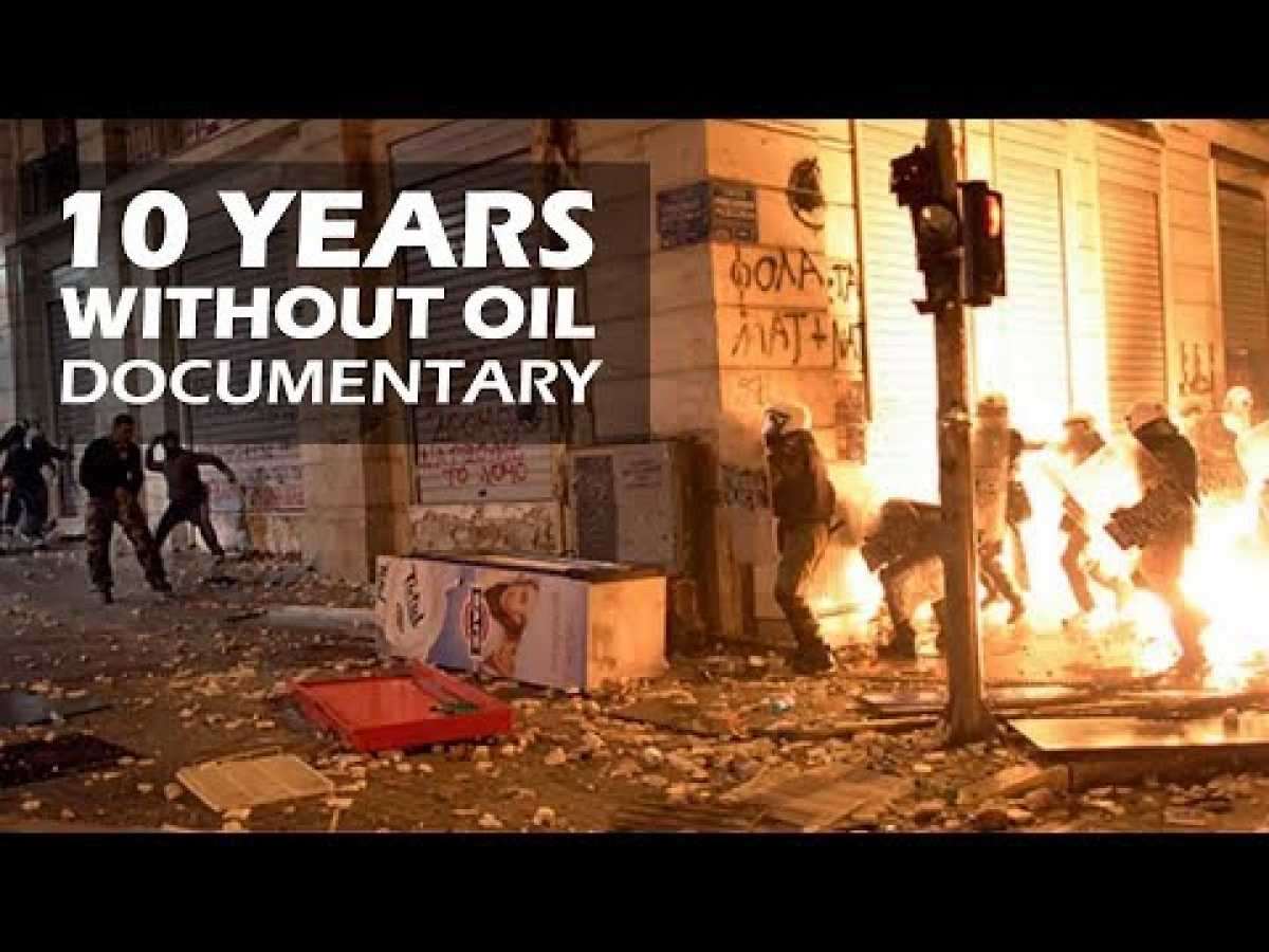 10 Years Without Oil - Full Documentary 2018