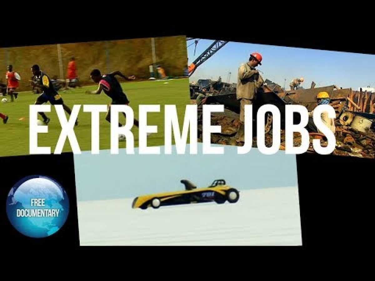 EXTREME JOBS: Eps 10 - Ship Salvager, Flathead Racer, Soccer Talent Agent