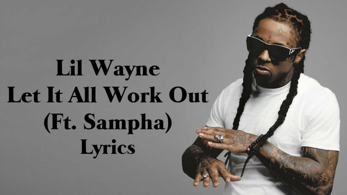 "Pic.Source: ""Lil Wayne - Let It All Work Out (Lyrics)"" video thumbnail"