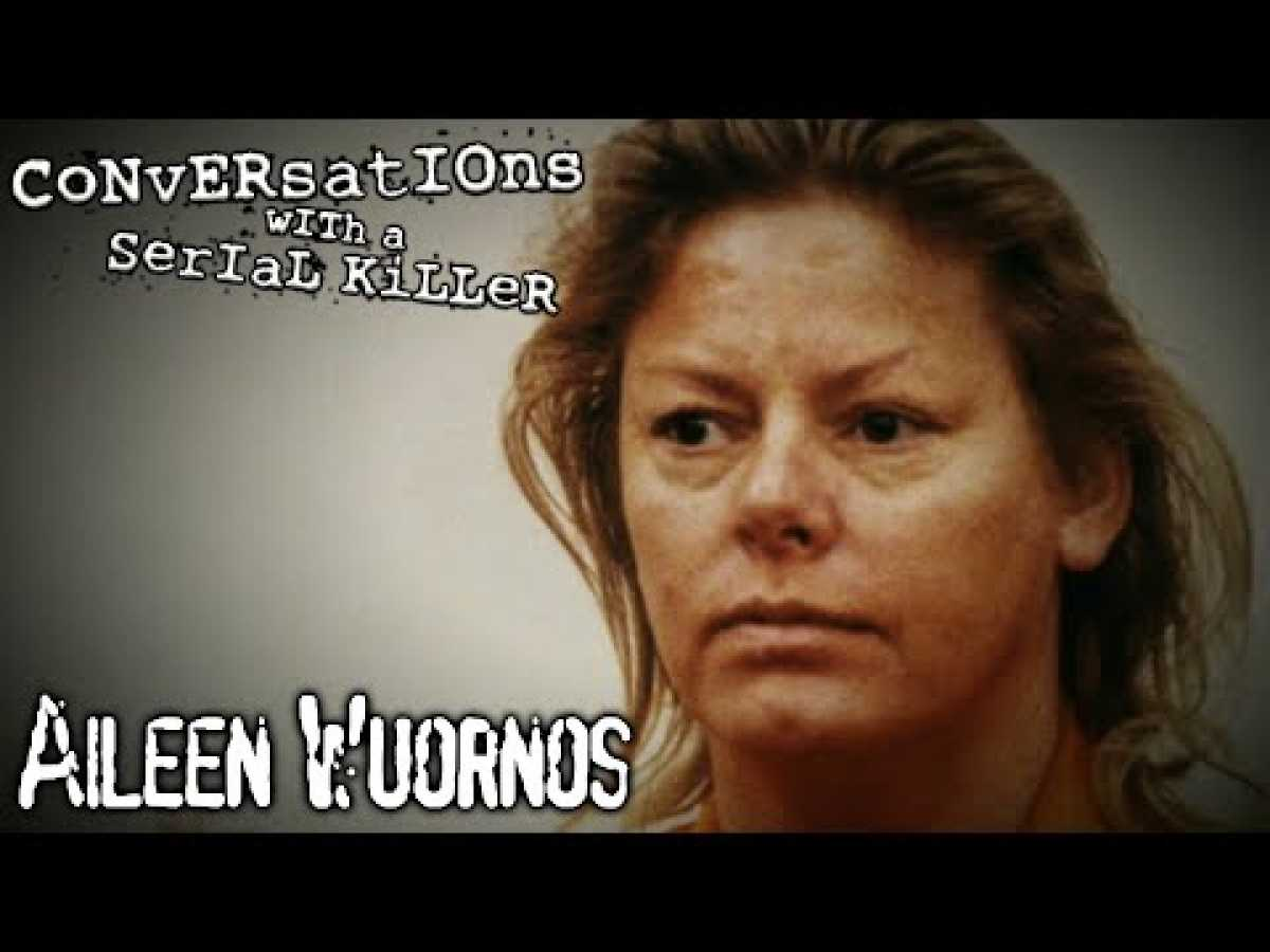 Aileen Wuornos | Conversations with a Serial Killer