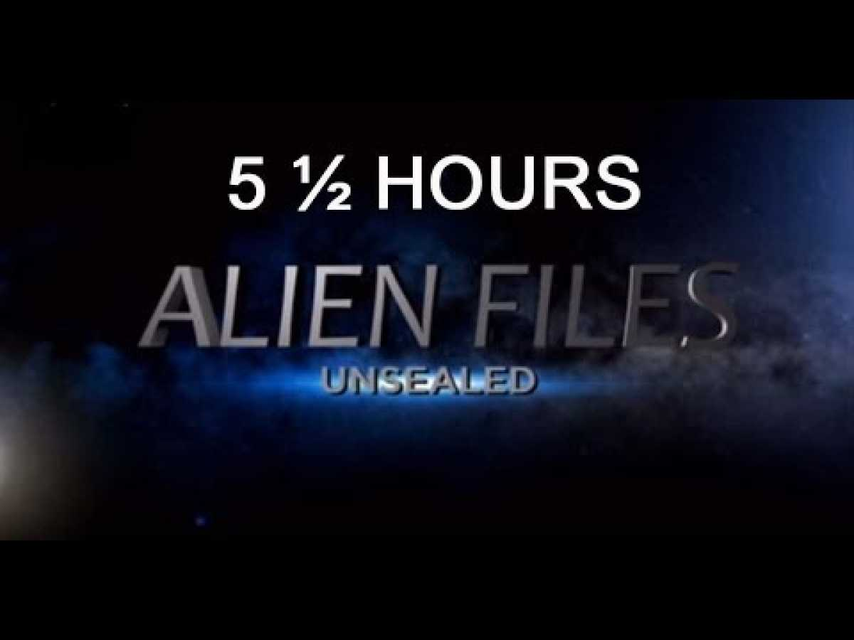 Alien Files Unsealed (UFO) 5h 30m series edited together