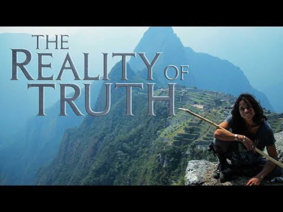 The Reality of Truth - Must Watch Documentary 2017