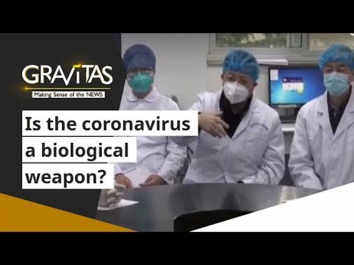 Gravitas: Is the coronavirus a biological weapon?
