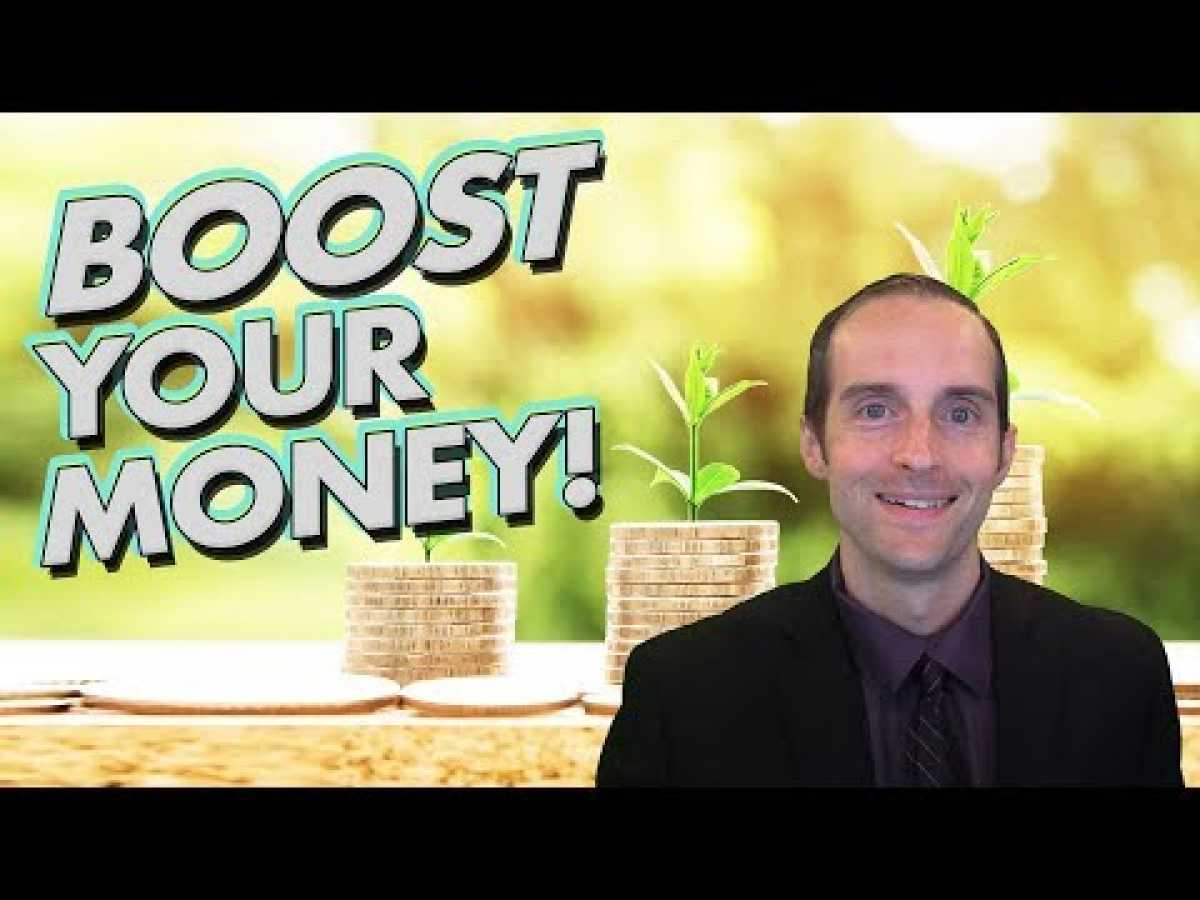How to Boost Your Money!!!