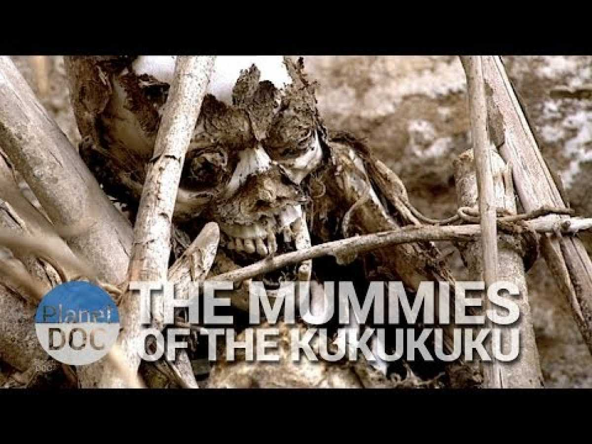 The mummies of the Kukukuku | History - Planet Doc Full Documentaries